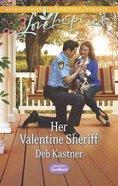 Her Valentine Sheriff (Serendipity Sweethearts) (Love Inspired Series) eBook