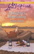 A Daughter's Homecoming (Love Inspired Series) eBook