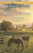 A Ranch to Call Home (Love Inspired Series) eBook