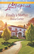 Finally a Mother (Love Inspired Series) eBook