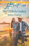 Her Unlikely Cowboy (Cowboys of Sunrise Ranch) (Love Inspired Series) eBook