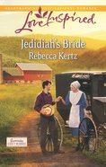 Jedidiah's Bride (Lancaster County Weddings) (Love Inspired Series) eBook