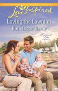 Loving the Lawman (Kirkwood Lake) (Love Inspired Series) eBook