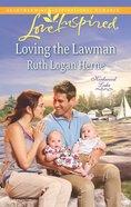 Loving the Lawman (Kirkwood Lake) (Love Inspired Series) eBook