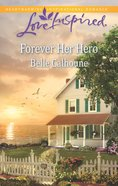 Forever Her Hero (Love Inspired Series) eBook