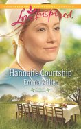 Hannah's Courtship (Hannah's Daughters) (Love Inspired Series) eBook
