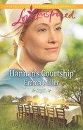 Hannah's Courtship (Hannah's Daughters) (Love Inspired Series) eBook