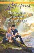 The Bachelor Next Door (Castle Falls) (Love Inspired Series) eBook