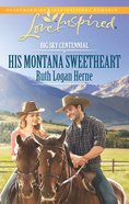 His Montana Sweetheart (Big Sky Centennial) (Love Inspired Series) eBook