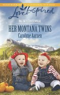 Her Montana Twins (Big Sky Centennial) (Love Inspired Series) eBook