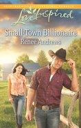 Small-Town Billionaire (Love Inspired Series) eBook