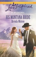 His Montana Bride (Big Sky Centennial) (Love Inspired Series) eBook
