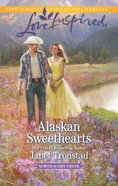 Alaskan Sweethearts (North to Dry Creek) (Love Inspired Series) eBook
