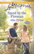 Saved By the Fireman (Gordon Falls) (Love Inspired Series) eBook