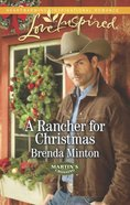 A Rancher For Christmas (Martin's Crossing) (Love Inspired Series) eBook
