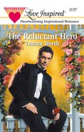 The Reluctant Hero (Love Inspired Series) eBook