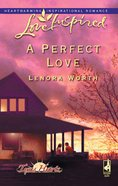 A Perfect Love (Texas Hearts #02) (Love Inspired Series) eBook