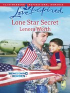 Lone Star Secret (Homecoming Heroes #02) (Love Inspired Series) eBook