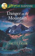 Danger on the Mountain (Rose Mountain Refuge) (Love Inspired Suspense Series) eBook