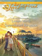 Sweetheart Reunion (Love Inspired Series) eBook