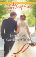 Sweetheart Bride (Love Inspired Series) eBook
