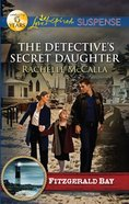 The Detective's Secret Daughter (Love Inspired Suspense Series) eBook