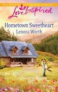 Hometown Sweetheart (Love Inspired Series) eBook