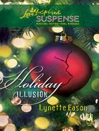 Holiday Illusion (Love Inspired Suspense Series) eBook