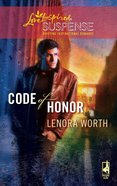 Code of Honor (Love Inspired Suspense Series) eBook