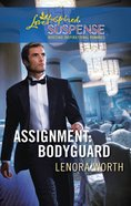 Assignment Bodyguard (Love Inspired Suspense Series) eBook