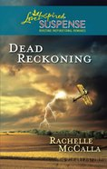Dead Reckoning (Love Inspired Suspense Series) eBook