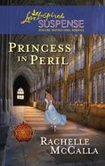 Princess in Peril (Reclaiming the Crown) (Love Inspired Suspense Series) eBook