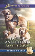 Honour and Defend (Rookie K-9 Unit) (Love Inspired Suspense Series) eBook