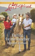 Falling For the Rancher (Aspen Creek Crossroads) (Love Inspired Series) eBook