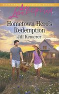 Hometown Hero's Redemption (Love Inspired Series) eBook
