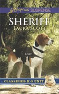 Sheriff (Classified K-9 Unit) (Love Inspired Suspense Series) eBook
