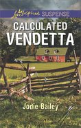 Calculated Vendetta (Love Inspired Suspense Series) eBook