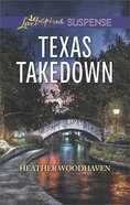 Texas Takedown (Love Inspired Suspense Series) eBook