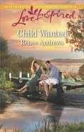 Child Wanted (Willow's Haven) (Love Inspired Series) eBook
