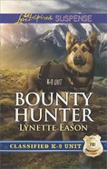 Bounty Hunter (Classified K-9 Unit) (Love Inspired Suspense Series) eBook