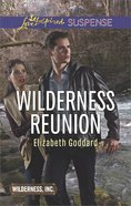 Wilderness Reunion (Wilderness Inc) (Love Inspired Suspense Series) eBook
