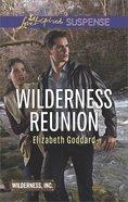 Wilderness Reunion (Wilderness Inc) (Love Inspired Suspense Series) eBook