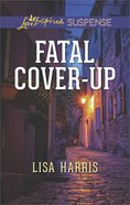 Fatal Cover-Up (Love Inspired Suspense Series) eBook