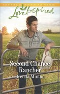 Second Chance Rancher (Bluebonnet Springs) (Love Inspired Series) eBook