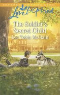 The Soldier's Secret Child (Rescue River) (Love Inspired Series) eBook