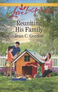 Reuniting His Family (Love Inspired Series) eBook