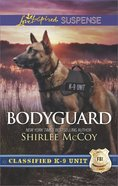 Bodyguard (Classified K-9 Unit) (Love Inspired Suspense Series) eBook