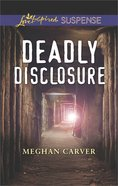 Deadly Disclosure (Love Inspired Suspense Series) eBook