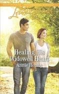 Healing His Widowed Heart (Love Inspired Series) eBook
