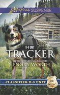 Tracker (Classified K-9 Unit) (Love Inspired Suspense Series) eBook